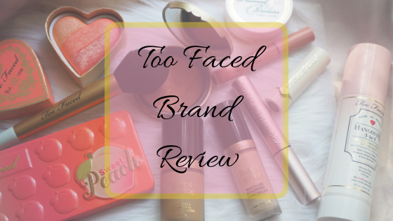 A Full Face of TOO FACED!